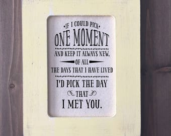 """Framed Sign with Quote - """"...the Day that I Met You"""" (Item 1307B)"""