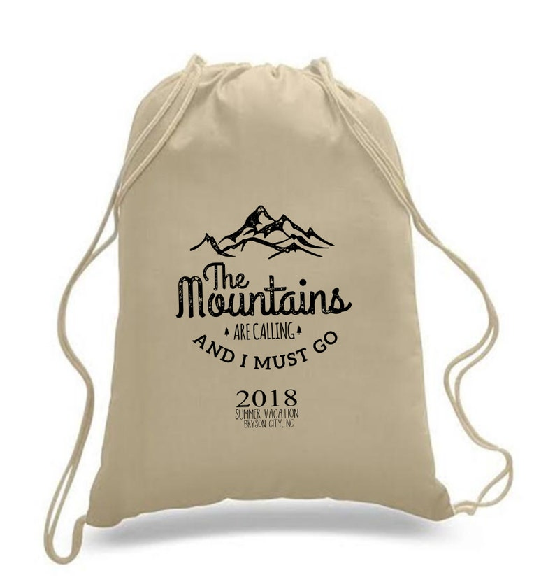 Item 1601N The Mountains Are Calling and I Must Go Cotton Drawstring Backpack  Tote Bag Wedding Welcome Bag Personalized
