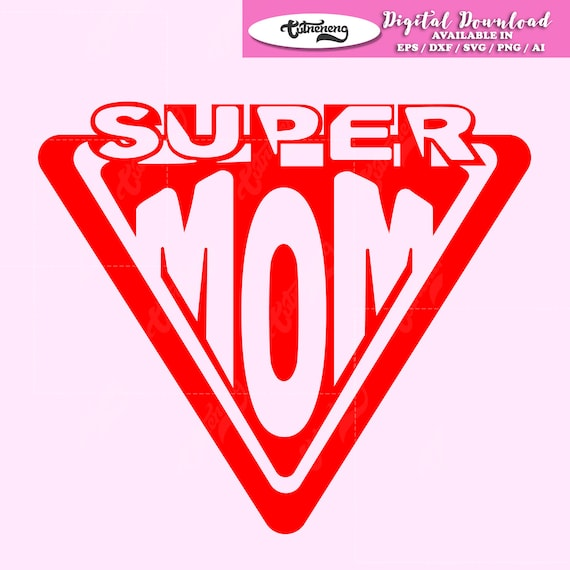 Super Woman Mom Svg Wonder Mom Svg Superhero Mom Svg Super Etsy