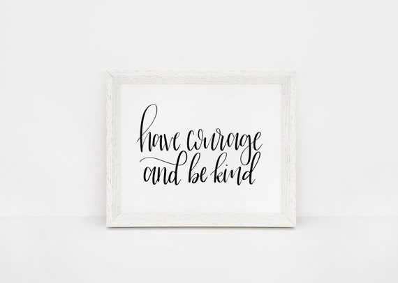 Disney Quotes | Cinderella Quote | Have Courage and Be Kind | Disney  Nursery | Inspirational Disney Quotes | Modern Calligraphy