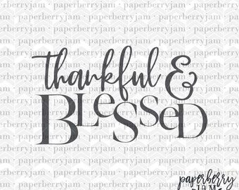 SVG Cut File, Thankful and Blessed, Die Cut Printable, Silhouette Svg, Cricut Svg, Svg Vinyl Decal, SVG clipart, Grateful, Happy, Blessed