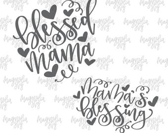 Blessed Mama and Mama's Blessing SVG, Bless Mama Cut File, Mama's Blessing Cut File, Mom Life svg, Mama Life svg, Mommy and Me Cut file svg