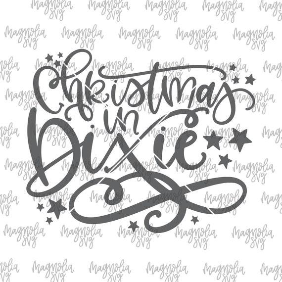 Christmas In Dixie Svg.Christmas In Dixie Svg Christmas Svg Christmas Cut File Handlettered Svg Cutting File Holiday Svg Svg Cutting File