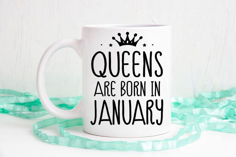 Queens Are Born In January Mug Birthday Gift For Wife