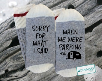 Funny Camping gift, Sorry for what I said, When we were parking the Trailer, SUPER SOFT Novelty Word Socks,