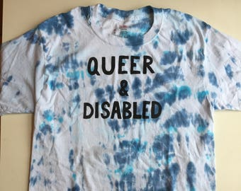 Queer and Disabled Tie Dye T-shirt