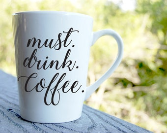 Must Drink Coffee Decal