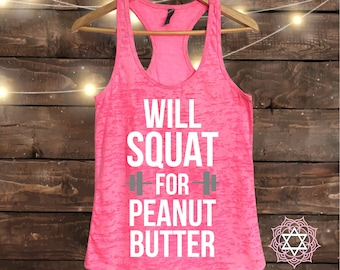 19c23438b1a6ab Will Squat for PEANUT BUTTER - Workout tank top - Muscle Tee - Funny Workout  - Fitness Shirt - Gym tank