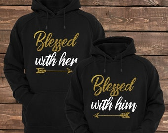 d02c78810ed4a Blessed With Her and Blessed With Him - Matching Couple Hoodies - Couple  Hoodies - Set of 2 Couple Hoodies