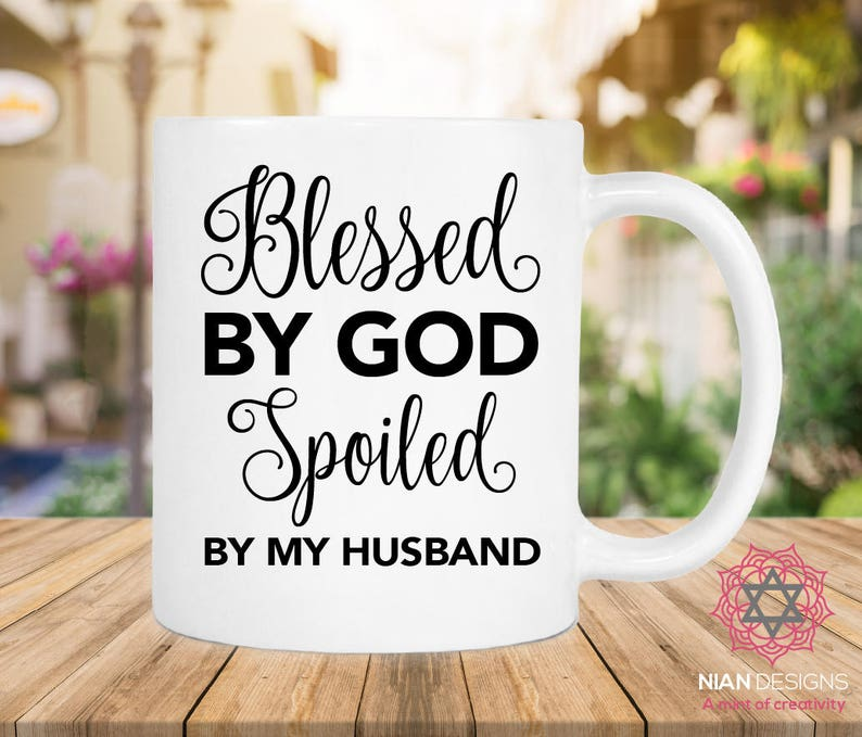 Blessed By God Spoiled My Husband Mug Birthday Gift