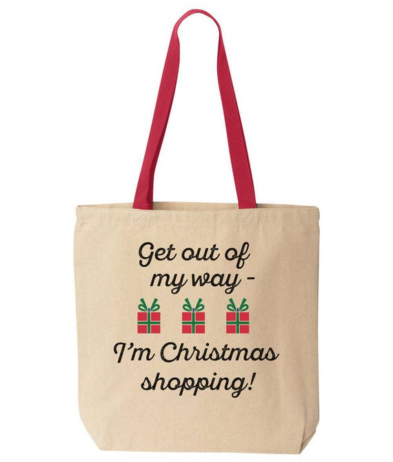 Funny Christmas Shopping Bag. Get Out Of My Way I\'m | Etsy