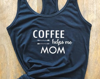 Coffee helps me Mom