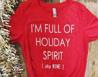 I'm Full of Holiday Spirit Tee