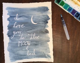 I Love you to the Moon and Back Watercolor