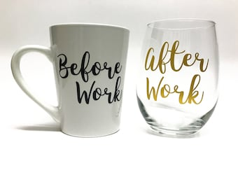 Coffee Mug and Wine Glass Set - Before and After Work Cups - Cups for the hard working adults - Christmas Gift