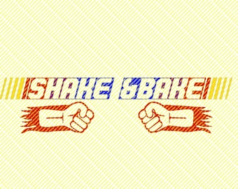 Shake & Bake - SVG File - Instant Digital Download Vector File - Ricky Bobby Shake and Bake - NASCAR SVG - If you're not first you're last