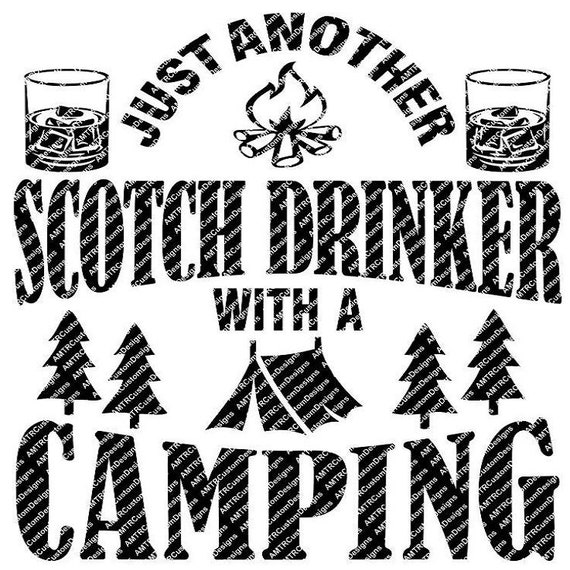 Just Another Scotch Drinker With A Camping Problem Svg File Etsy