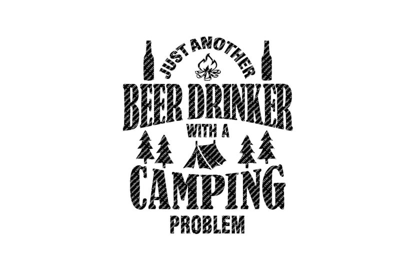 4249d198 Just Another Beer Drinker With A Camping Problem Tent SVG | Etsy
