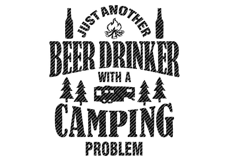 8f920398 Just Another Beer Drinker With A Camping Problem SVG File | Etsy