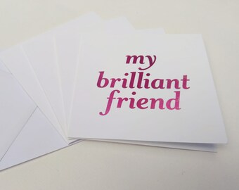 Six  My Brilliant Friend  Greetings Cards in Pink and Red.  Birthday Card.  Good luck card.  Elena FerranteCongratulations