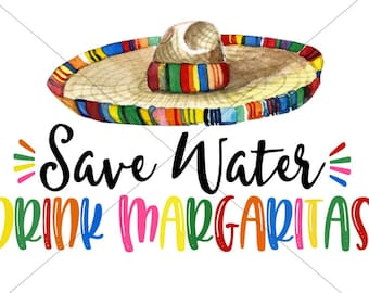Save Water Drink Margaritas Sublimation Transfer for Shirts