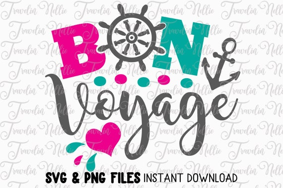 Cruise Svg Bon Voyage Files For Cutting Png Silhouette Etsy