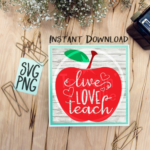 Live Love Teach Svg Teachers Apple Apple Svg Back To Etsy