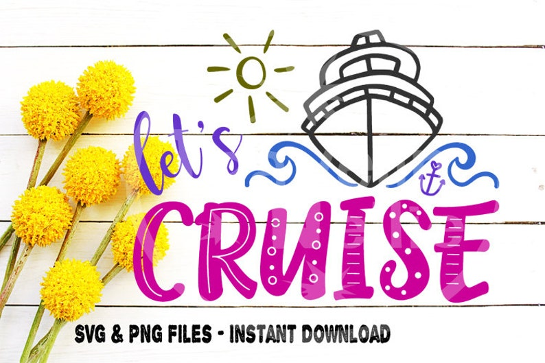 Printable Image Let/'s Cruise Svg Cricut Cut file for Cruise Shirt Svg Vacation Family Cruise svg Silhouette Cruise Svg Cruise Ship