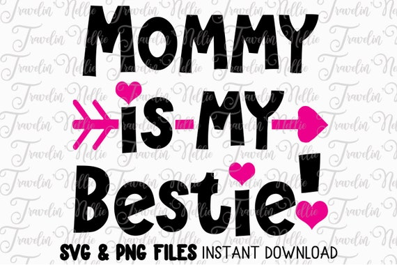 Svg Mommy Is My Bestie Mothers Day Svg For Cutting Machines Etsy