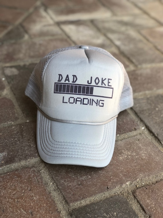 35281da6e38f5 Dad Joke Loading trucker hat cap choose your hat color