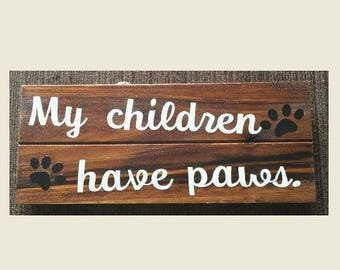 My Children Have Paws Wooden Wall Hanging