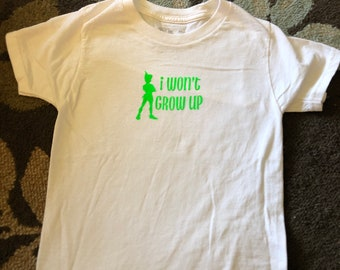 """4T/5T Toddler """"I Won't Grow Up"""" shirt - SALE - limited quantities available."""