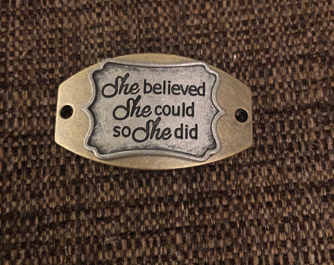 "Charm - ""she believed she could so she did"""