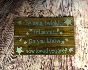 Wooden Pallet Sign - Twinkle, twinkle little star...do you know how loved you are?