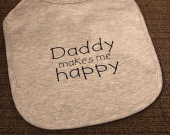 "Baby Bib - ""Daddy makes me happy"""