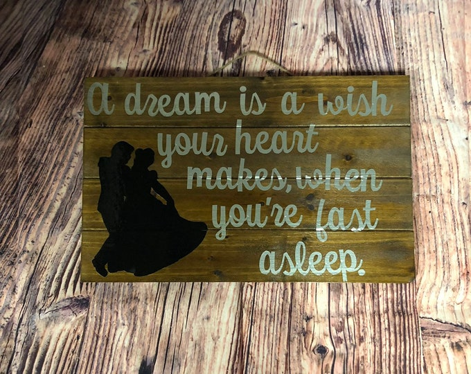 Wooden Wall Sign - A dream is a wish your heart makes when you're fast asleep...