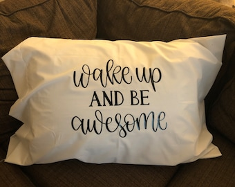 Wake Up and Be Awesome pillowcase