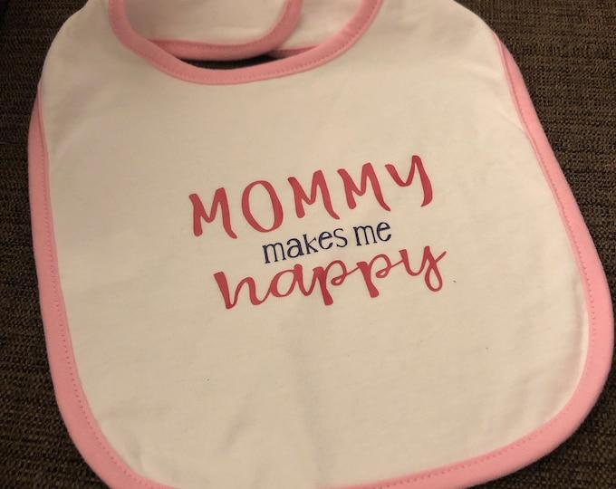 """Baby Bib """"mommy makes me happy"""""""