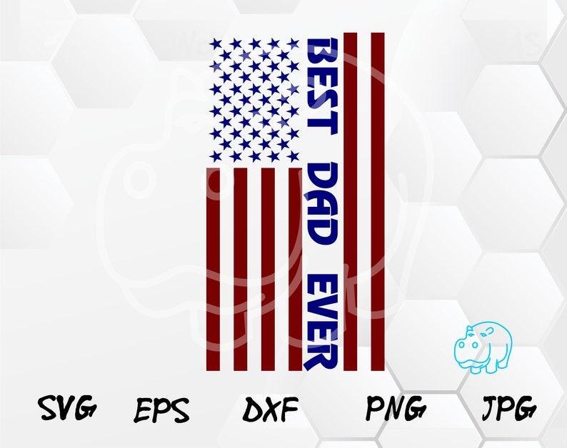 Best Dad Ever Svg Usa Flag Svg Father S Day Svg Grunge Etsy