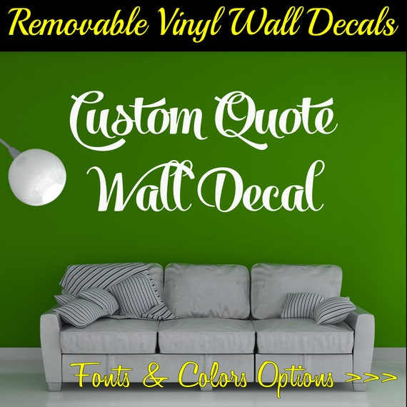 custom wall decal custom wall quote removable custom vinyl | etsy