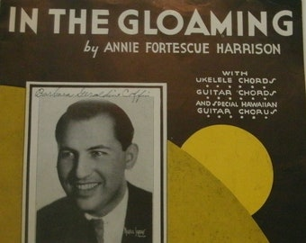 In The Gloaming, sheet music by Annie Fortescue Harrison, 1935, good shape, Vintage, featured by Harry Kogen