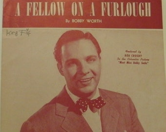 A Fellow On A Furlough, sheet music by Bobby Worth, 1943, good shape, Vintage, Featured by Bob Crosby