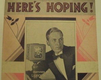 Here's Hoping!, sheet music by Harold Adamson, J. Fred Coots, 1932, fair shape, Vintage, Featured by Lanny Ross