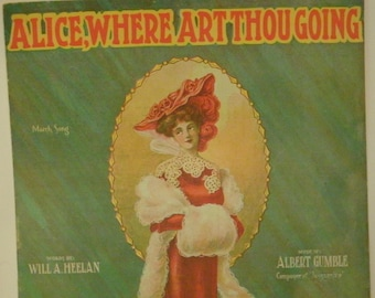 Alice, Where Art Thou Going, Sheet Music by Will A. Heelan and Albert Gumble, 1906, Vintage, March Song