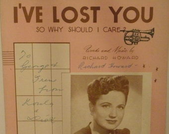 I've Lost You So Why Should I Care?, sheet music by Richard Howard, 1956, good shape, Vintage, Featured by Joan Brooks