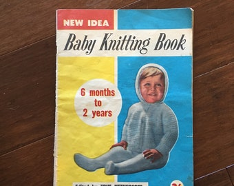 New Idea Baby Knitting Book6 Months TO 2 Years edited by True Nethercote 1963 Vintage