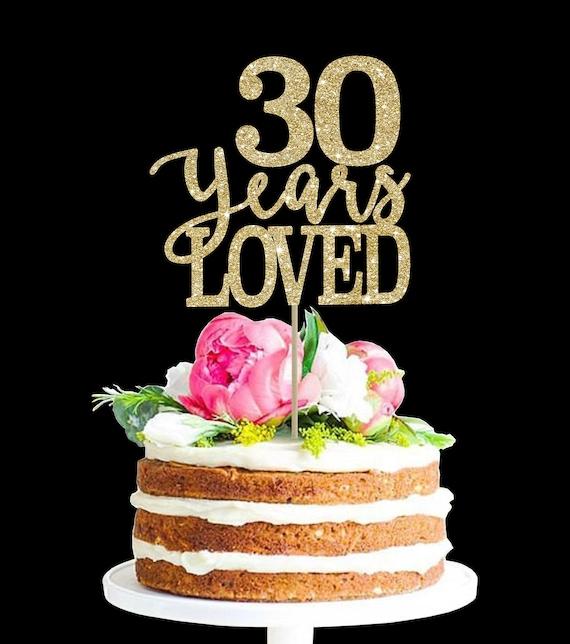 Awe Inspiring 30 Years Loved 30 Birthday Cake Topper 30Th Birthday Decor Etsy Personalised Birthday Cards Fashionlily Jamesorg