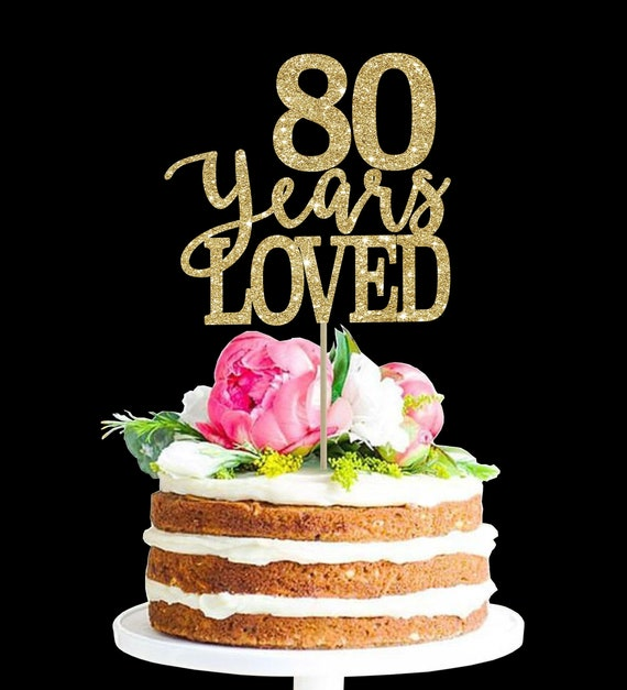 Magnificent 80 Years Loved 80 Birthday Cake Topper 80Th Birthday Decor Etsy Funny Birthday Cards Online Aboleapandamsfinfo