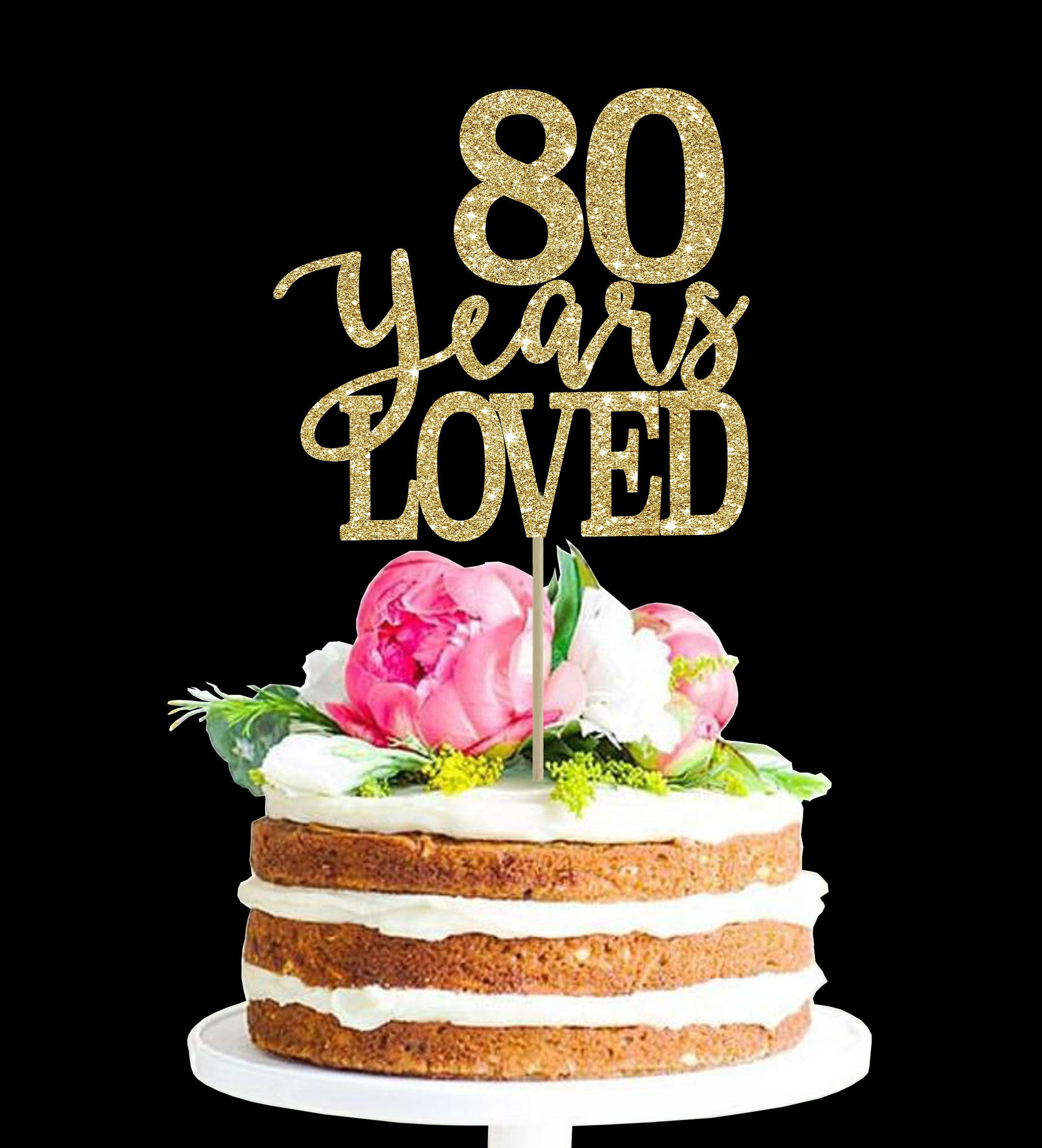 80 Years Loved Birthday Cake Topper 80th Decor