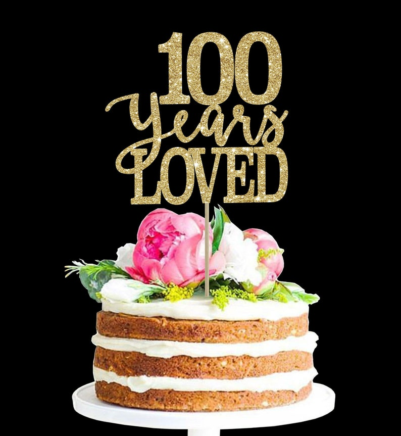 100 Years Loved Birthday Cake Topper 100th Decor